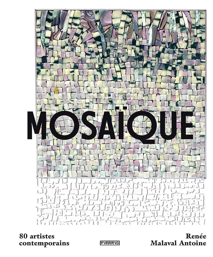 """Couverture du livre de Renée Malaval """"Mosaïque 80 artistes contemporains"""""""